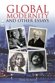 Global Modernity - And Other Essays ebook by Tom Rubens