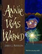 Annie was Warned ebook by Jarrett J. Krosoczka