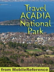 Travel Acadia National Park: Guide And Maps (Mobi Travel) ebook by MobileReference