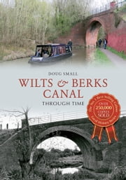 Wilts & Berks Canal Through Time ebook by Doug Small