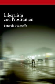 Liberalism and Prostitution ebook by Peter de Marneffe