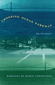 Crossing Ocean Parkway ebook by Marianna De Marco Torgovnick