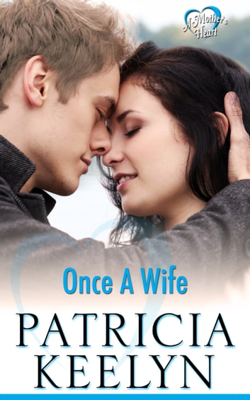 Once A Wife ebook by Patricia Keelyn