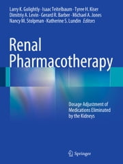 Renal Pharmacotherapy - Dosage Adjustment of Medications Eliminated by the Kidneys ebook by Larry K Golightly,Isaac Teitelbaum,Tyree H. Kiser,Dimitriy A. Levin,Gerard R. Barber,Michael A. Jones,Nancy M. Stolpman,Katherine S Lundin