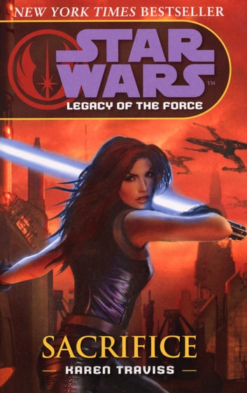 Star Wars: Legacy of the Force V - Sacrifice ebook by Karen Traviss