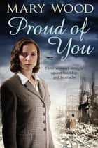 Proud of You ebook by Mary Wood