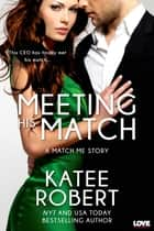 Meeting His Match ebook by Katee Robert
