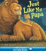 Just Like My Papa - A Hyperion Read-Along ebook by Toni Buzzeo,Mike Wohnoutka