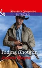 Riding Shotgun (Mills & Boon Intrigue) (The Kavanaughs, Book 1) ebook by Joanna Wayne