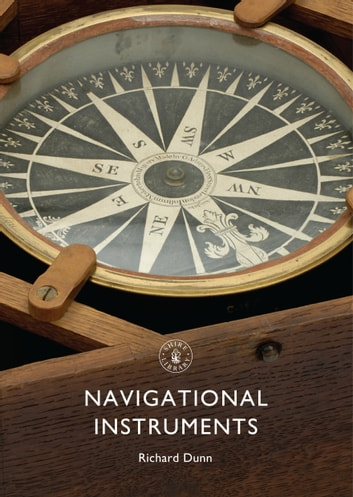 Navigational Instruments ebook by Richard Dunn