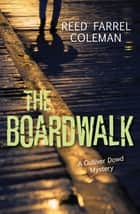 The Boardwalk ebook by Reed Farrel Coleman