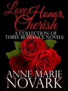 Love, Honor, Cherish Boxed Set ebook by