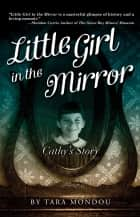 Little Girl in the Mirror - Cathy's Story ebook by Tara Mondou