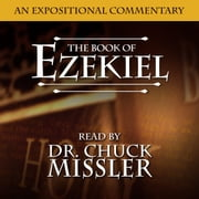 The Book of Ezekiel: An Expositional Commentary audiobook by Chuck Missler