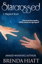Starcrossed ebook by Brenda Hiatt