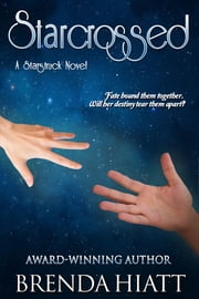 Starcrossed - A Starstruck Novel ebook by Brenda Hiatt