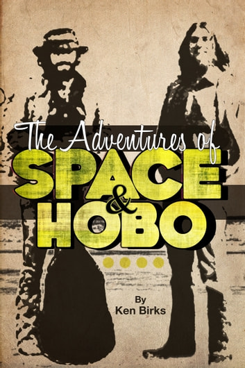 The Adventures of Space and Hobo ebook by Kenneth L. Birks