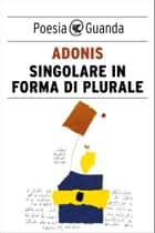 Singolare in forma di plurale ebook by Adonis