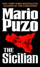 The Sicilian - A Novel ebook by Mario Puzo