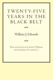 Twenty-Five Years in the Black Belt ebook by William J. Edwards,Consuela Lee,Daniel T. Williams