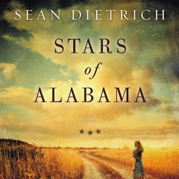 Stars of Alabama audiobook by Sean Dietrich