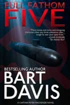 Full Fathom Five ebook by Bart Davis