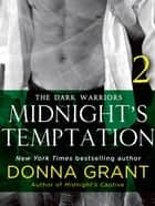 Midnight's Temptation: Part 2 - The Dark Warriors ebook by Donna Grant