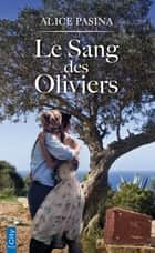 Le Sang des Oliviers ebook by Alice Pasina