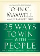 25 Ways to Win with People ebook by John C. Maxwell