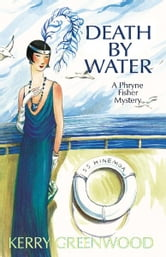 Death by Water - A Phryne Fisher Mystery ebook by Kerry Greenwood
