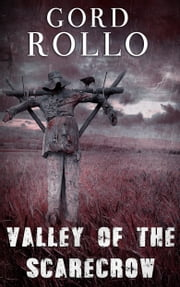 Valley of the Scarecrow ebook by Gord Rollo