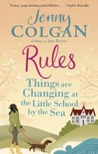 Rules - Things are Changing at the Little School by the Sea eBook by Jane Beaton, Jenny Colgan