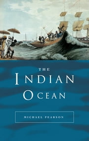 The Indian Ocean ebook by Michael N. Pearson