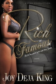 Rich Or Famous Part 1: Rich Because You Can Buy Fame ebook by Joy Deja King