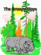 The Grumpy Hippo ebook by Nadia Houghton