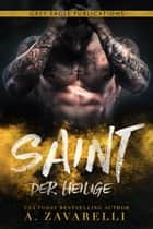 Saint – Der Heilige eBook by A. Zavarelli