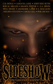 Sideshow: How Dark is Your Shadow ebook by Rob M. Miller, Shawn Pfister, Rob M. Miller,...