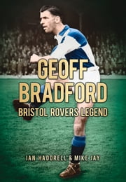 Geoff Bradford ebook by Mike Jay,Ian Haddrell