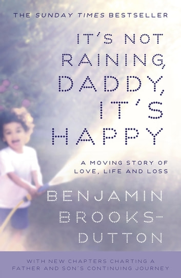 It's Not Raining, Daddy, It's Happy ebook by Benjamin Brooks-Dutton