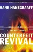 Counterfeit Revival ebook by Hank Hanegraaff