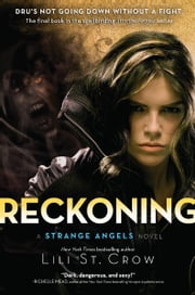 Reckoning - A Strange Angels Novel ebook by Lili St. Crow
