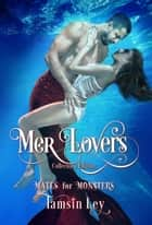 Mer Lovers - Collectors Edition ebook by Tamsin Ley