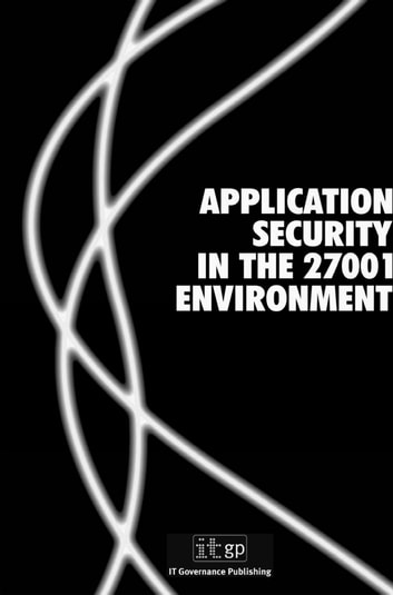 Application Security in the ISO27001 Environment ebook by Vinod Vasudevan