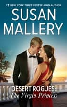 Desert Rogues: The Virgin Princess - A Classic Romance ebook by Susan Mallery
