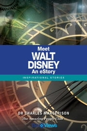 Meet Walt Disney - An eStory - Inspirational Stories ebook by Charles Margerison