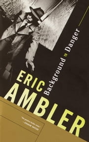 Background to Danger ebook by Eric Ambler