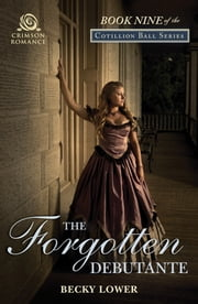 The Forgotten Debutante ebook by Becky Lower