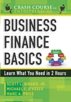 Business Finance Basics ebook by Scott L. Girard,Michael F. O'Keefe,Marc A. Price