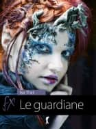 Le guardiane ebook by Isa Thid