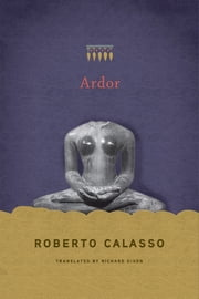 Ardor ebook by Roberto Calasso,Richard Dixon